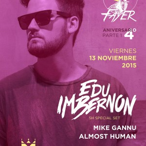 4º Anniversary Fayer friday 13 november 2015 Edu Imbernon Mike Gannu and Almost Human