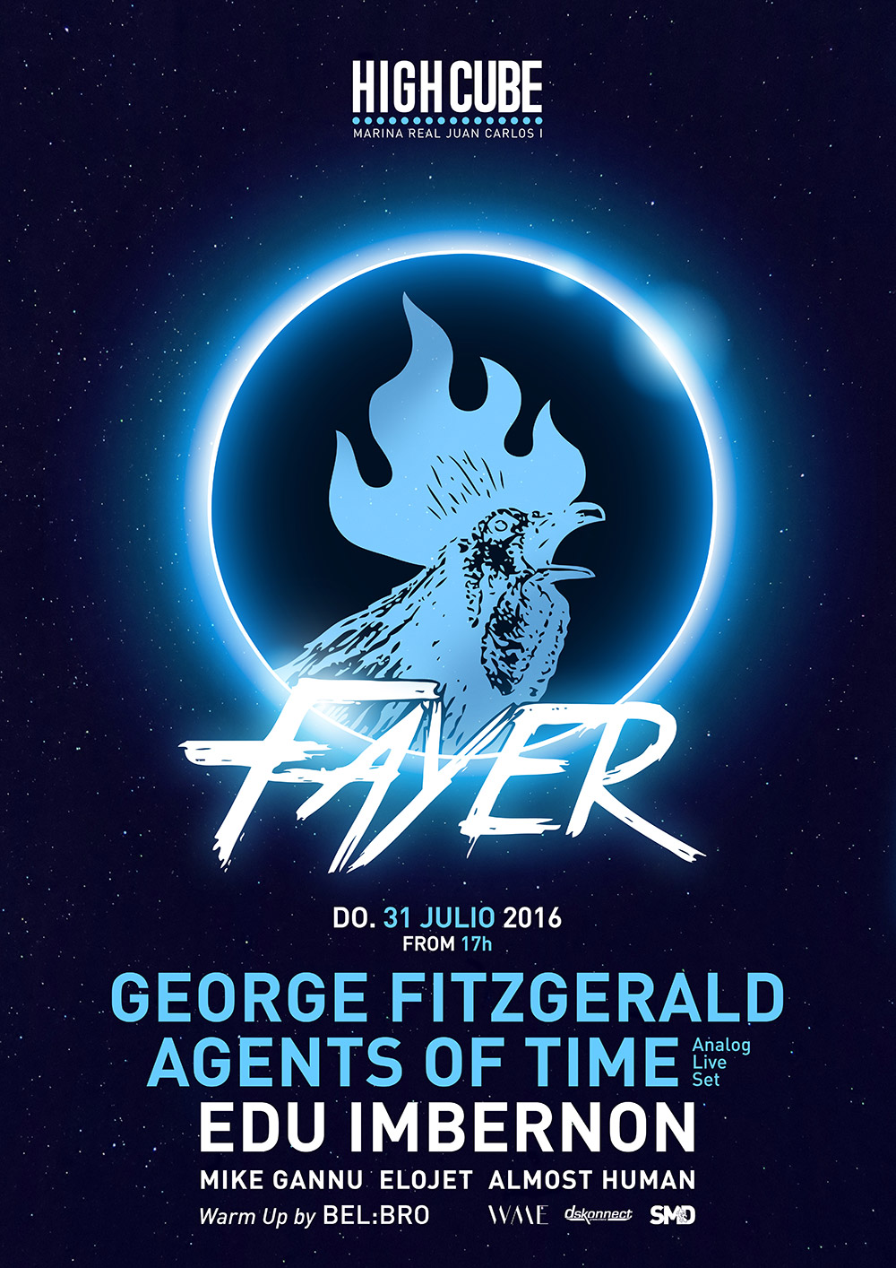 Fayer next sunday 31st of july 2016 with Agents of Time, George Fitzgerald, Edu Imbernon, Almost Human, Elojet and Mike Gannu at High Cube Valencia
